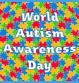 colorful jigsaw with text world autism awareness vector image vector image