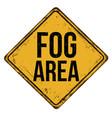 fog area vintage rusty metal sign vector image