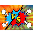 versus vs fight backgrounds pop art retro comic vector image