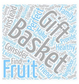 Why Fruit Baskets Make A Good Gift text background vector image vector image