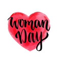 woman day hand drawn lettering on heart vector image vector image