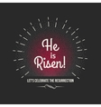 Easter background text He is risen Holiday vector image