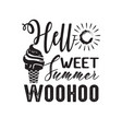 ice cream quote and saying hello sweet summer vector image