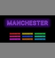 neon name of manchester city vector image vector image