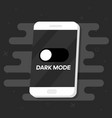 smartphone with dark mode for phone screens icon vector image vector image