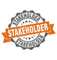 stakeholder stamp sign seal vector image vector image