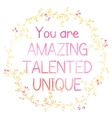You are amazing talented unique vector image