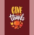 give thanks festive inscription written vector image vector image