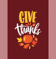 give thanks festive inscription written with vector image vector image