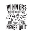 success quote winners are not people who never vector image vector image