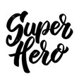 superhero lettering phrase on white background vector image vector image