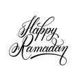 happy ramadan calligraphy handwritten lettering vector image vector image