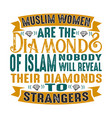 muslim women are diamond muslim quote and vector image