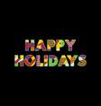 happy holidays concept word art vector image vector image