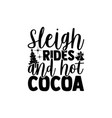 sleigh rides and hot cocoa vector image