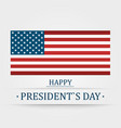 presidents day in usa background banner or vector image vector image