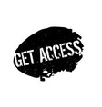 get access rubber stamp vector image vector image