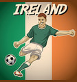 ireland soccer player with flag background vector image vector image