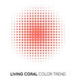 coral trendy color circle in halftone halftone vector image