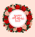 happy mother day greeting card with floral frame vector image vector image