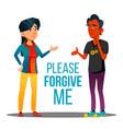 man and woman asking forgiveness cartoon vector image