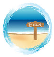 round frame with wooden sign on the beach vector image vector image