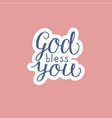 hand lettering god bless you made on pink vector image vector image
