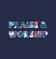 praise worship concept word art vector image vector image