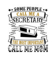 secretary mother day quote and saying good vector image vector image
