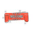 cartoon welcome ribbon icon in comic style hello vector image