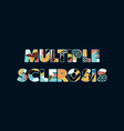 multiple sclerosis concept word art vector image vector image