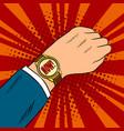 wrist watch show now pop art vector image vector image