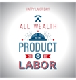 Card quote - All wealth is the product of labor vector image