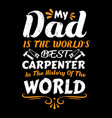 carpenter dad t shirts design graphic vector image