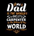 carpenter dad t shirts design graphic vector image