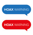 hoax warning speech bubble vector image vector image