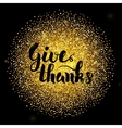 Give Thanks Lettering over Gold vector image