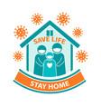 stay home save life coronavirus quarantine icon vector image vector image