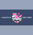 cute unicorn with horn and flowers i believe in vector image
