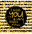 happy birthday greeting card vector image