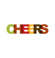 cheers phrase overlap color no transparency vector image vector image