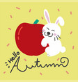 hello autumn white rabbit and red apple cartoon vector image