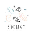 shine bright inspirational quote vector image