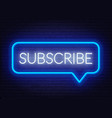 neon sign subscribe in speech bubble frame on dark vector image vector image
