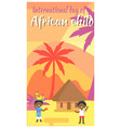 international african child day holiday placard vector image