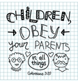 Lettering Bible Children obey your parents vector image vector image