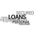benefits of a personal secured loan now you know vector image vector image
