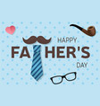happy father s day greeting card happy father s vector image vector image