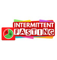 intermittent fasting label or sticker vector image