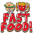 font design for word fast food with hamburger and vector image